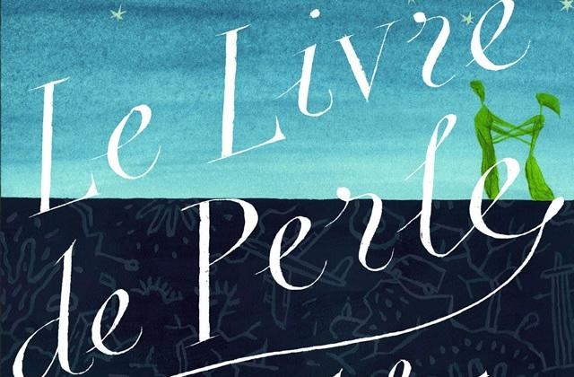 « Le Livre de Perle », un merveilleux roman «jeunesse »à découvrir d'urgence
