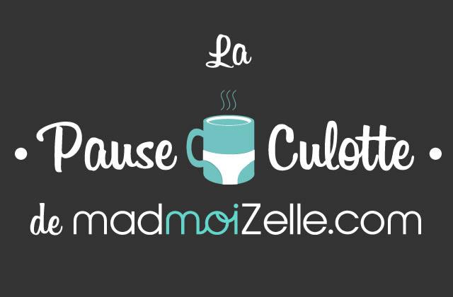 La Pause Culotte madmoiZelle, votre rendez-vous quotidien !