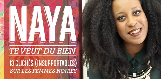 13 clichés insupportables sur les femmes noires —Naya te veut du bien