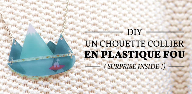 DIY — Un chouette collier en plastique fou (surprise inside !)