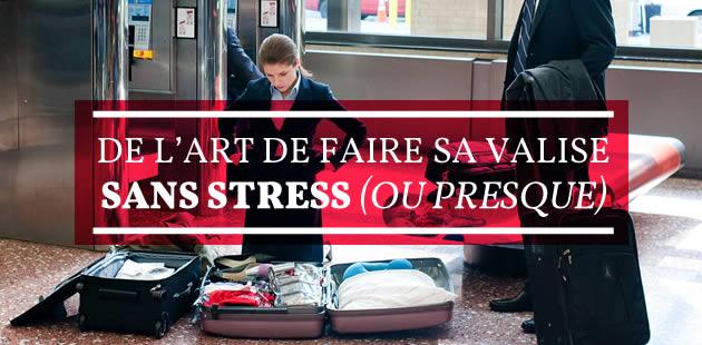 Comment faire sa valise sans stress (ou presque)
