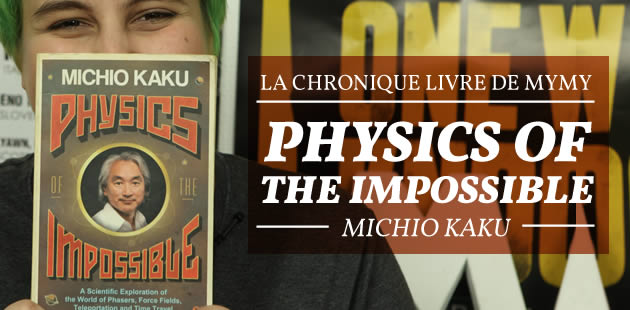 « La physique de l'impossible » (Michio Kaku) — Chronique Livre #13