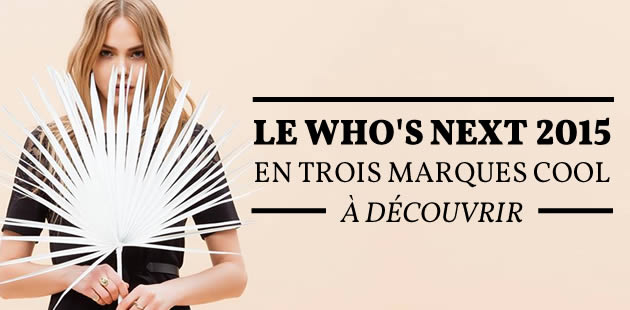 big-whos-next-2015-decouverte-3-marques
