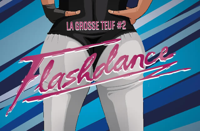 La #GrosseTeuf n°2 Flashdance au Bataclan le 27 mars
