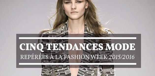 Cinq tendances mode repérées à la Fashion Week automne-hiver 2015/2016
