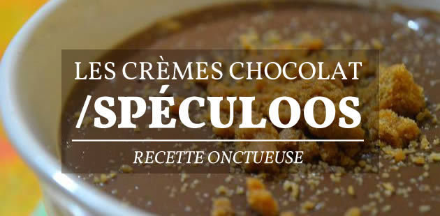 Les crèmes chocolat/spéculoos — Recette onctueuse