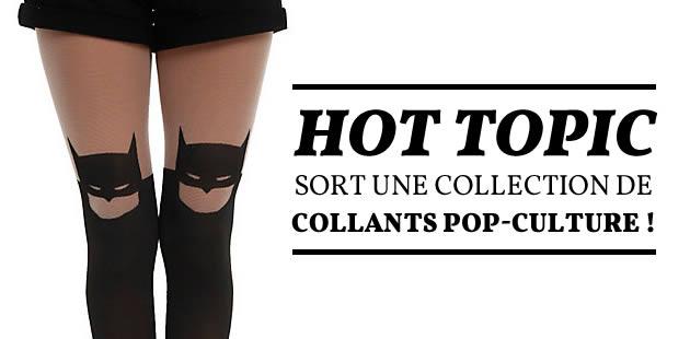 Hot Topic sort une collection de collants pop-culture !