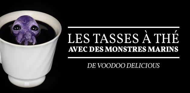 Les tasses à thé avec des monstres marins de Voodoo Delicious