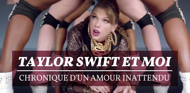 big-taylor-swift-chronique-soudaine-admiration