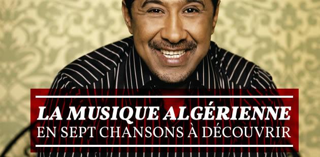 La musique algérienne en sept chansons à découvrir