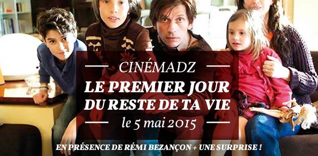 CinémadZ Paris — Le premier jour du reste de ta vie le 5 mai 2015 (+ surprises)
