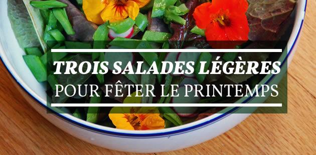 Trois salades légères pour fêter le printemps