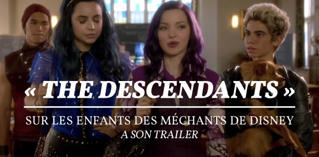 « The Descendants », sur les enfants des méchants de Disney, a son trailer