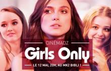 Cinémadz Paris — « Girls Only » en avant-première le 12 mai !