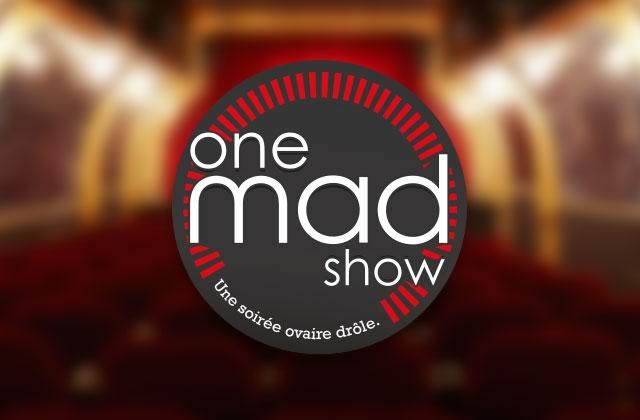 Venez au One Mad Show #2 le 23 avril 2015!