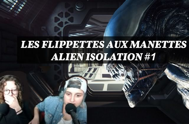 REPLAY — Amy & Mymy flippent sur «Alien:Isolation»