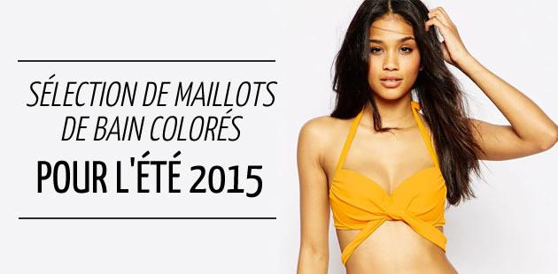Sélection de maillots de bain colorés pour l'été 2015