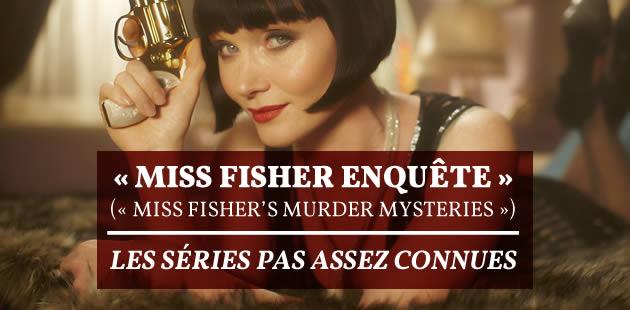 «Miss Fisher enquête» («Miss Fisher's Murder Mysteries») — Les séries pas assez connues