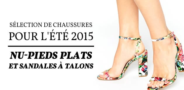 Sélection de chaussures pour l'été 2015 — Nu-pieds plats et sandales à talons