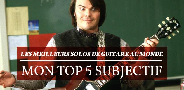Les meilleurs solos de guitare au monde : mon top 5 (subjectif)