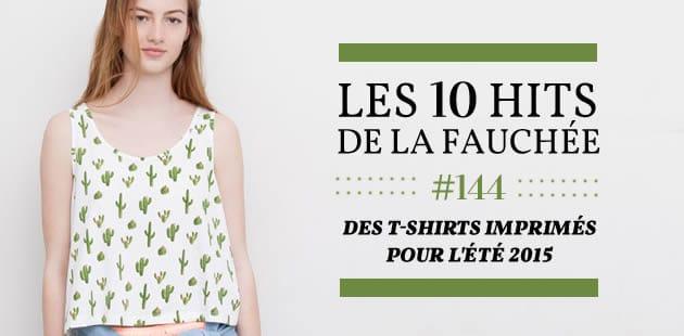 Des T-shirts imprimés pour l'été 2015  — Les 10 Hits de la Fauchée #144