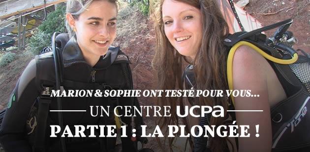 Marion & Sophie ont plongé avec l'UCPA !