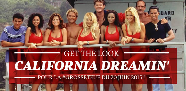 Get the Look « California Dreamin' » pour la #GrosseTeuf du 20 juin 2015 !