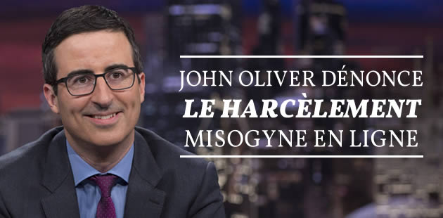 big-john-oliver-harcelement-misogynie-internet