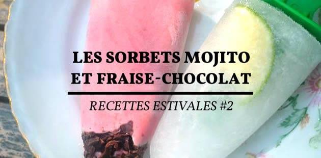 Les sorbets mojito et fraise-chocolat — Recettes estivales #2