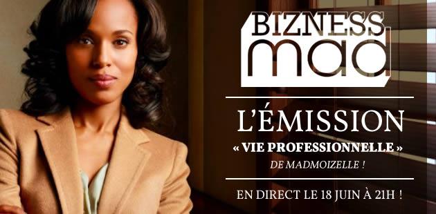 REPLAY ! #BiznessMad, l'émission «vie professionnelle » de madmoiZelle