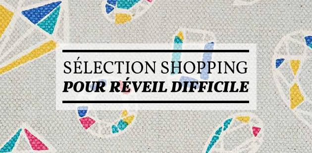 Sélection shopping pour réveil difficile
