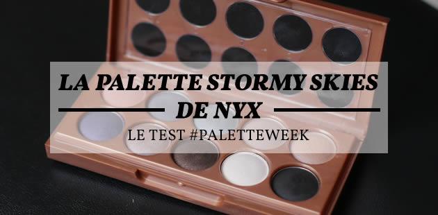 La palette Stormy Skies de NYX — Le test #PaletteWeek