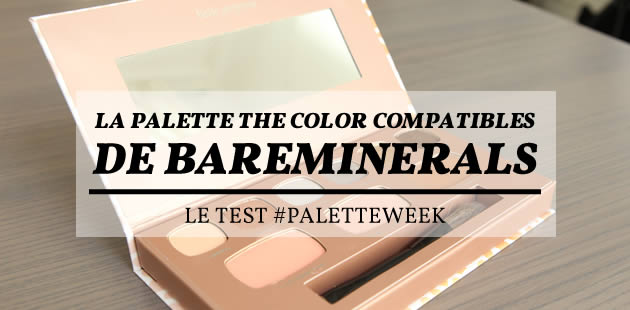 La palette The Color Compatibles de bareMinerals — Le test #PaletteWeek