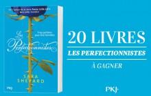 Concours — 20 exemplaires du livre «Les Perfectionnistes» à gagner !