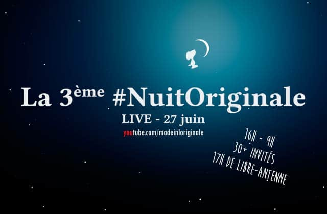 La #NuitOriginale n°3 – les replays sont dispos