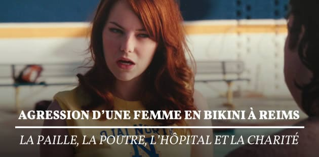 Agression d'une femme en bikini à Reims : la paille, la poutre, l'hôpital et la charité