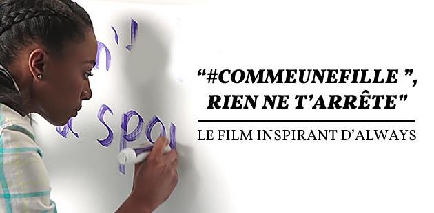 « #CommeUneFille, rien ne t'arrête » le film inspirant d'Always