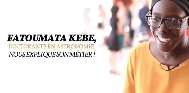 Fatoumata Kebe, doctorante en astronomie, nous explique son métier!