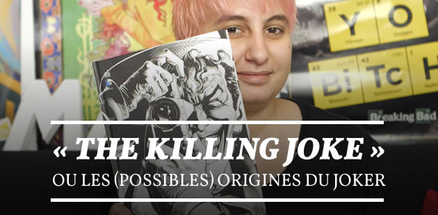 « The Killing Joke » (Batman), ou les (possibles) origines du Joker