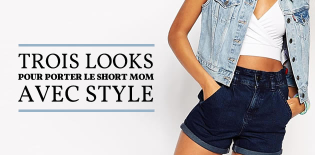 Trois looks pour porter le short Mom avec style