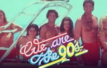 Concours – 5×2 places à gagner pour la We Are The 90's nautique du vendredi 10 juillet 2015 !