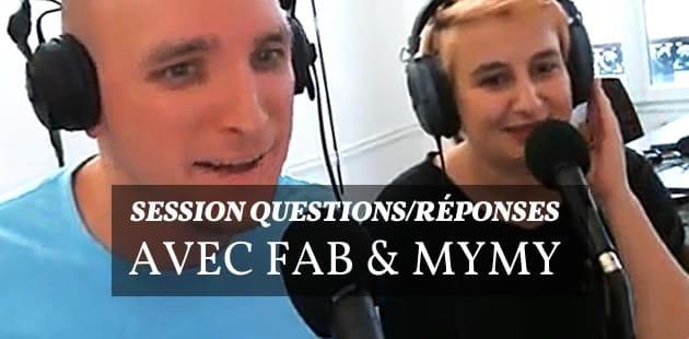 REPLAY – Session Questions/Réponses avec Fab et Mymy en live sur Youtube