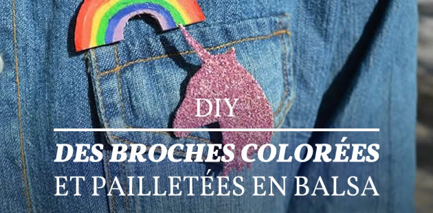 DIY — Des broches colorées et pailletées en balsa
