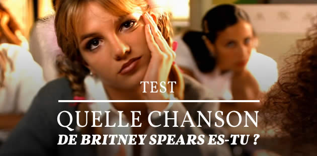 Test — Quelle chanson de Britney Spears es-tu ?