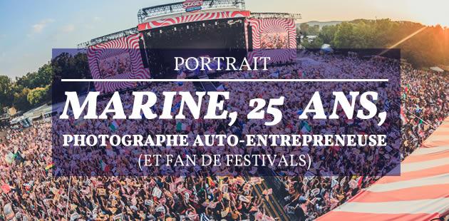 Marine, 25 ans, photographe auto-entrepreneuse (et fan de festivals) — Portrait