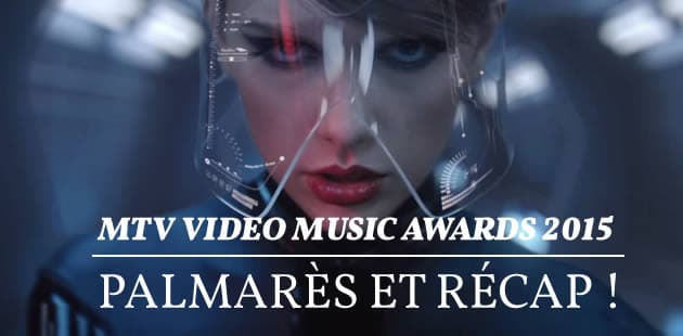 MTV Video Music Awards 2015 — Palmarès et récap !