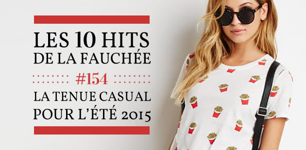 Une tenue casual pour un été 2015 tranquille — Les 10 Hits de la Fauchée #154