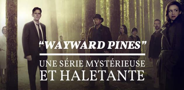 «Wayward Pines», une série mystérieuse et haletante