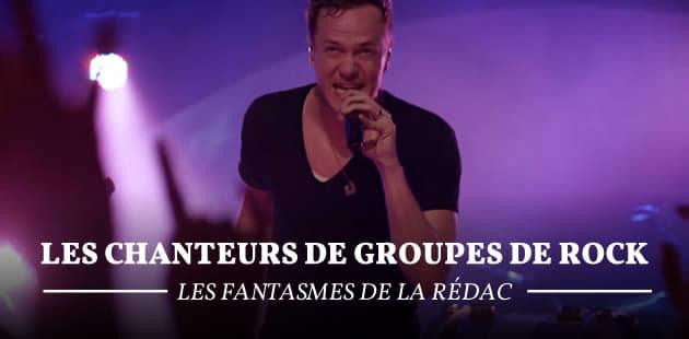 Les chanteurs de groupes de rock — Les Fantasmes de la Rédac