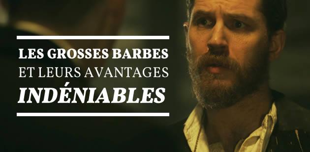 Les grosses barbes et leurs avantages indéniables